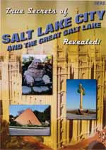 True Secrets of Salt Lake City and the Great Salt Lake Revealed!