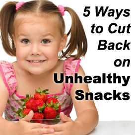 Five Ways to Cut Back on Unhealthy Snacks